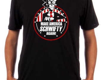 Make America Schwifty Again - Rick & Morty T-Shirt - President 2020
