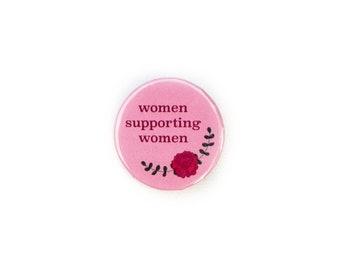 """Button Pin 1.25"""" Women Supporting Women"""