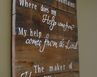 Hand painted Wooden sign with scripture, Psalm 121:1-2