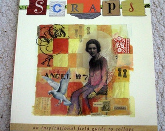 Collages How to Book:  Scraps, An Inspirational Field Guide to Collage by Gynther and Clemmensen, Softcover Book