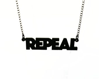 Matte black REPEAL necklace. Repeal the 8th, for Irish resisters