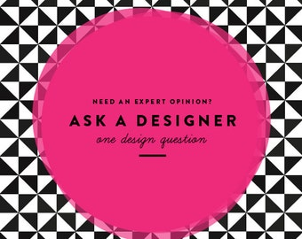 Interior Design Service--Ask A Designer, An Interior Design Question