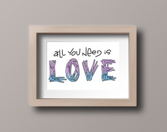All You Need is Love - digital download | digital print  |  printable