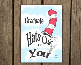 Dr. Seuss Quote Graduation Card, Hats off to You, Grad Card