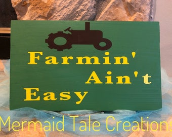 Farmin Aint Easy Sign