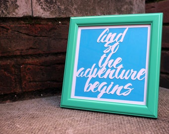 And So The Adventure Begins - Framed Paper Cut
