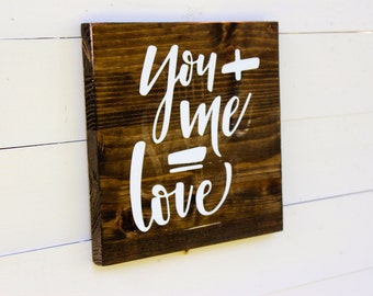 You Plus Me Love Rustic Sign | Rustic Love Sign | Love Sign | Anniversary | Wedding Gift | Housewarming | Valentines Gift | Gift for Her