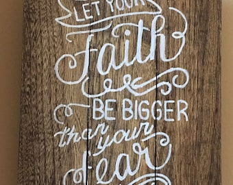 Rustic Handmade Custom Wall Decor Wall Hanging Reclaimed Real Wood Stained Let Your Faith Be Bigger Than Your Fear Christian