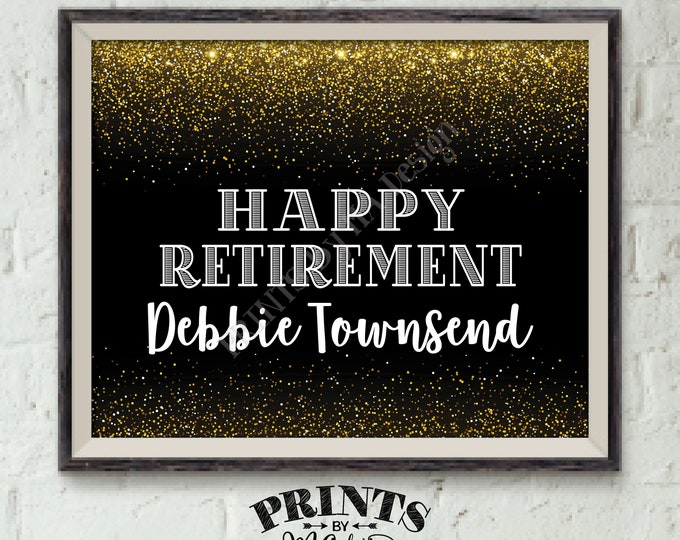 "Happy Retirement Sign, Retirement Party Sign, Welcome, Retirement Celebration, PRINTABLE Black & Gold Glitter 8x10/16x20"" Retirement Sign"