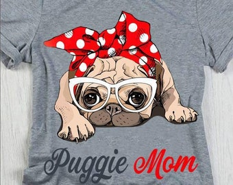 Puggie Dog Mom Shirt