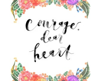 Courage, Dear Heart - C.S. Lewis quote in watercolor & floral
