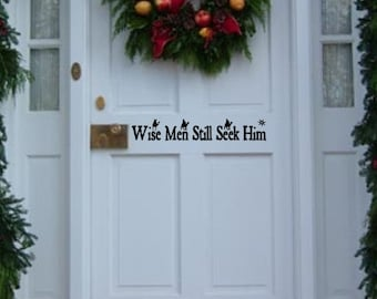 Christmas Door Decal | Wise Men Still Seek Him | Vinyl Door Decal | Front Door Decor | Christmas Decor | Christian Decal | 22242