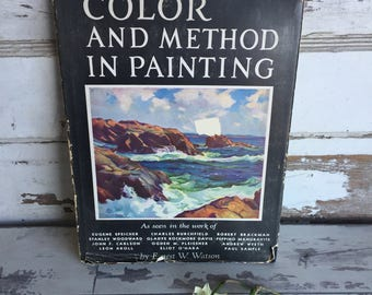 Color and Method in Painting - Vintage How To - As Seen in the Work of 12 American Painters 1942 Book - Vintage Painting Book