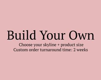 Build Your Own CUSTOM Skyline Product