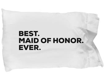 Maid of Honor Pillow Case, Gifts For Maid of Honor, Best Maid of Honor Ever, Maid of Honor Pillowcase, Christmas Present, Maid of Honor Gift