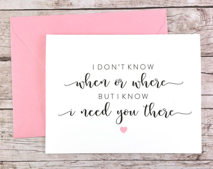 I Don't Know When or Where but I Know I Need You There Card (FPS0059)