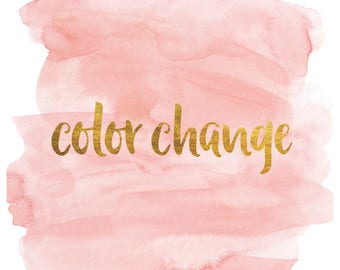 Color change to any PinkDahlia listing - add to cart with the listing that you want change the color of