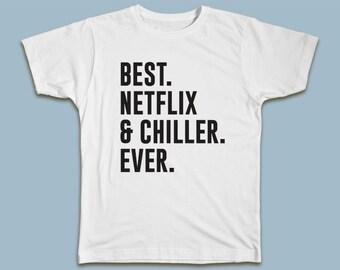 BEST Netflix & Chiller EVER T-shirt
