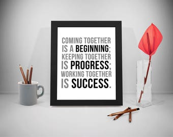 Coming Together Is A Beginning, Team Work Printable Quotes, Progress Print Art, Success Quotes, Teamwork Quotes, Office Decor, Office Art