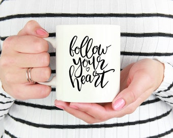 Follow Your Heart Word Quote Mug Gift For Her Made in USA