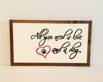 All You Need Is Love And A Dog Sign, Hand Painted Hand Lettered Sign, Dog Sign, Love, Dog, Farmhouse Style