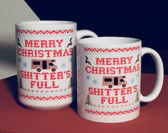 Merry Christmas Shitter's Full 15 ounce or 11 ounce Coffee Mug/Cup Christmas Vacation quote w/gift box Clark Griswold Family, Cousin Eddie