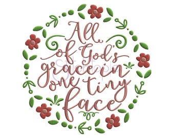 All of God's Grace in One Tiny Face Baby Machine Embroidery Digitized Design Pattern