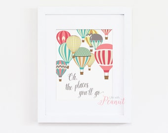 Oh The Places You'll Go Nursery Art Print - Dr Seuss Quote Art Quote - Hot Air Balloon Art, Inspirational Quote, Nursery Art Decor, Wall Art