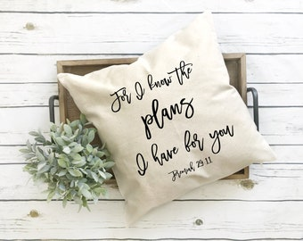 Pillow Covers, Christian Pillow Covers, Farmhouse Pillow Covers, Christian Gifts, For I Know The Plans I Have For You, Jeremiah 29:11, 20x20