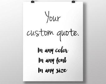 Custom Printable Art, Custom Quote, Custom Typography Print, Personalized Quote, Customisable Decor, In Any Color, In Any Font, In Any Size
