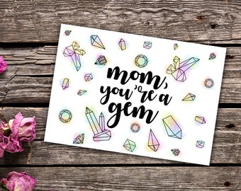 Happy Mother's Day Digital 5x7 Printable Card - Mom, You're A Gem Downloadable Cards Gemstones Gems Mommy Momma Mama Mum Happy Mothers Day