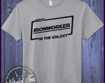 Best Ironworker T-shirt T Shirt Tee In The Galaxy
