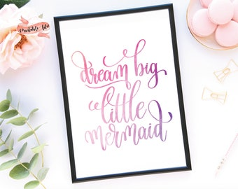 Dream Big Little Mermaid Digital Download for Print, Inspirational Quote, Mermaid Printable, Mermaid Print for kids room