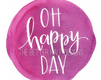 Handlettered Watercolor *DIGITAL* print Oh Happy Day