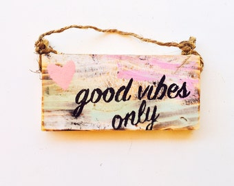 Good Vibes Only Sign / Dorm Room Decor / Gypsy Decor / Sea Gypsy California / Brandy Melville Sign / Wood SIgn