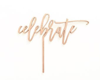 Wood 'celebrate' Cake Topper for Birthday, Shower, Graduation and More!