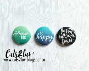 "3 buttons 1 ""Dream big"