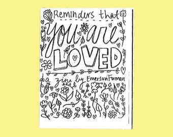 Reminders that You are Loved Zine- Positivity quotes illustration zine art zine positive typography
