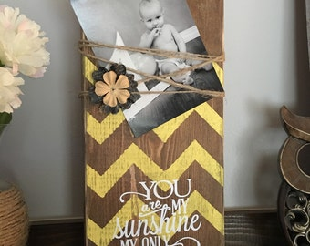 "Wood picture holder with yellow chevron and ""You are my sunshine my only sunshine"" saying, nursery decor, photo display with flower, rustic"