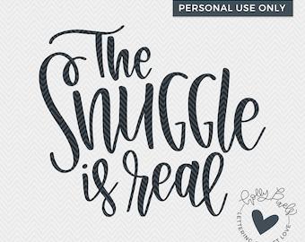The Snuggle is Real SVG | Naps SVG | Baby SVG | Funny svg | Holly Pixels | Adult svg | Funny Cricut File | Snuggle svg