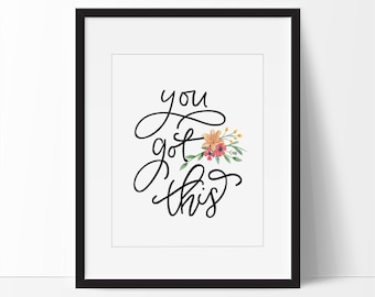 You Got This, Inspirational Quote, Quote Printable, Inspirational Wall Art, Calligraphy Art, Motivational Art, Quote Art, Wall Printable.