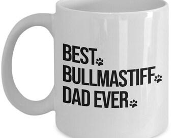 Bullmastiff Mug, Bullmastiff Gift, Bullmastiff Dog, Best Bullmastiff Dad Ever, Gift for Dad