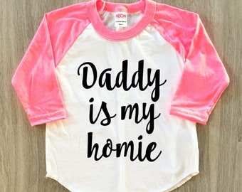 Daddy is my homie - Father's Day tshirt - Raglan tshirt - baby boy or girl clothes toddler fathers day shirt