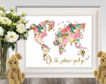 Oh the places you'll go Large Floral world map print Pink gold Nursery world map Dr Seuss quote Travel gift idea 16x20 8x10 5x7 DOWNLOAD