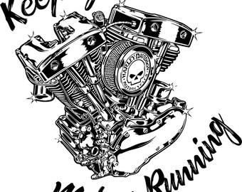 Keep Your Motor Running  SVG File, Motorcycle, Engine, Skull