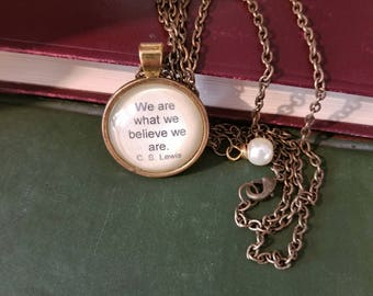 C.S. Lewis Quote Necklace, We are what we believe we are, Author Quote, Book Lover Gift, Inspirational Quote, Book Nook, MarjorieMae