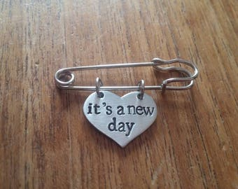 It's a new day~Motivational,Inspirational,Empowering~Heart Kilt Safety Pin Brooch Badge~Silver Hand Stamped Jewellery Jewelry Accessory Gift