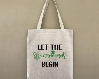 Tote Bag St Patrick's Day Let The Shenanigans Begin Custom Customizable Personalized Gift For Her Gift For Him Shamrock Clover Bag Bulk