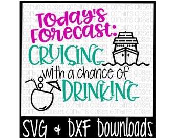 Cruise SVG * Drinking SVG * Cruising With A Chance Of Drinking Cut File - dxf & SVG Files - Silhouette Cameo, Cricut