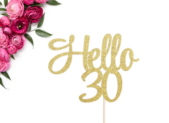 Hello 30 Cake Topper 30th Birthday Cake Topper Thirty Cake